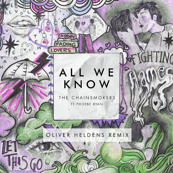 The Chainsmokers - All We Know (Oliver Heldens Remix Radio Edit) [feat. Phoeb]e Ryan] - Single Cover