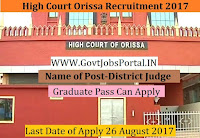 High Court Orissa Recruitment 2017– 07 District Judge