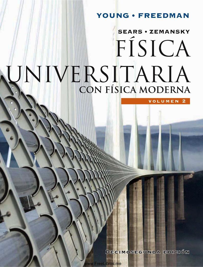 Física Universitaria, con física moderna Vol. 2, 12a Edición – Sears, Zemansky, Young & Freedman