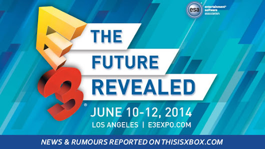 Week of E3 Starts Monday. Details and More.