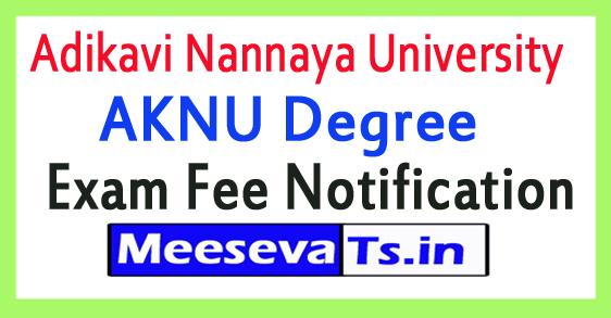 Adikavi Nannaya University AKNU Degree Exam Fee Notification