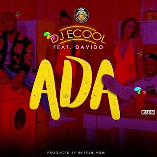 DJ ECool - ADA ft. Davido