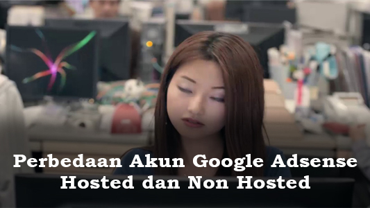 Perbedaan Akun Google Adsense Hosted dan Non Hosted