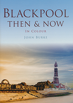 Blackpool Then And Now, 2013