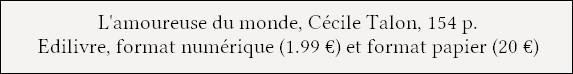 https://www.edilivre.com/catalog/product/view/id/766130/s/l-amoureuse-du-monde-cecile-talon/#.WEkeHlx8Feo