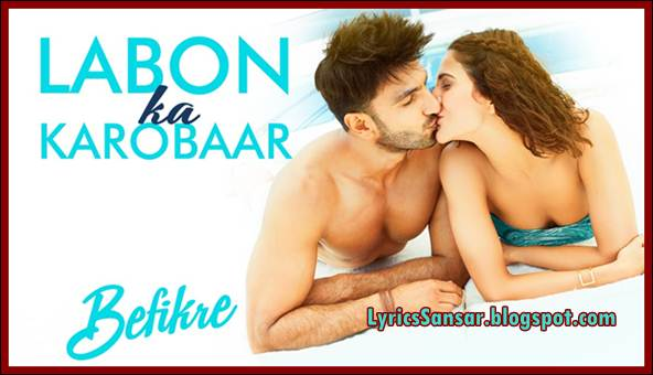 Labon Ka Karobaar Lyrics – Befikre