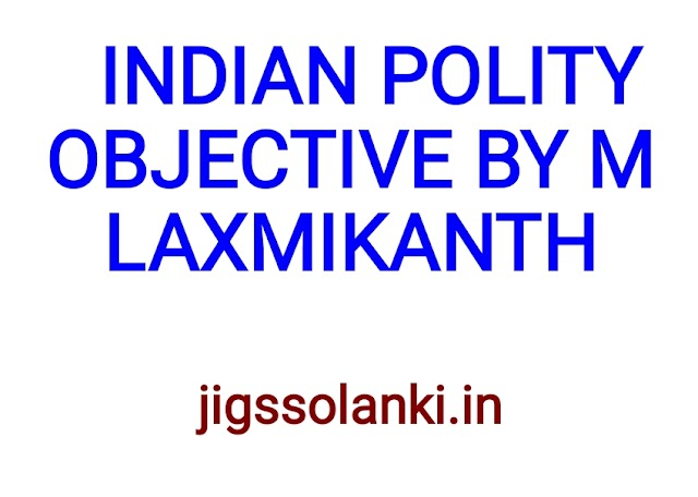 INDIAN POLITY OBJECTIVE BY M LAXMIKANTH