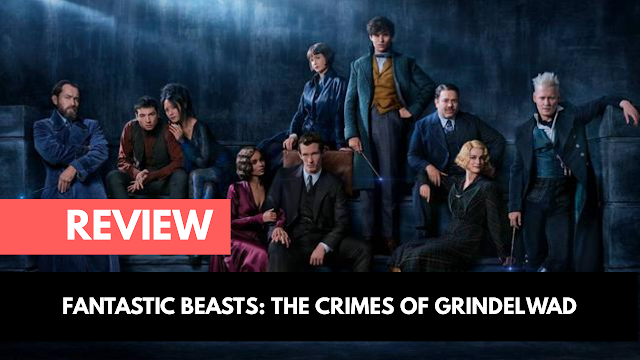 Review Fantastic Beasts: The Crimes of Grindelwad