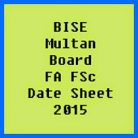 Multan Board FA FSc Date Sheet 2017, Part 1 and Part 2
