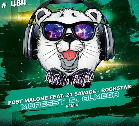 Post Malone feat  21 Savage – Rockstar (Moresst & Olmega Remix) + 21