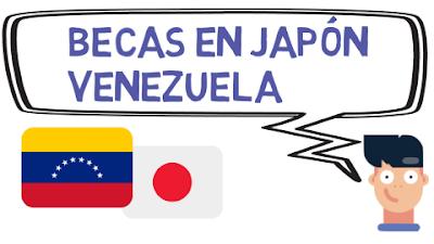 Becas en Japón para Venezuela