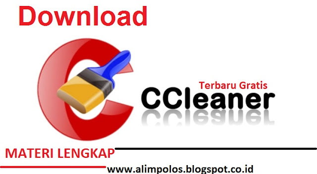 Download CCleaner V. 5.24.5841 Terbaru Free Materi Lengkap