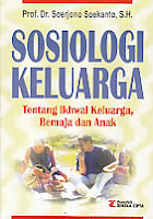 Judul Buku:Sosiologi Keluarga – Tentang Ikhwal Keluarga, Remaja dan Anak