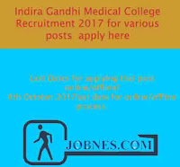 Indira Gandhi Medical College Recruitment 2017 for various posts  apply online here