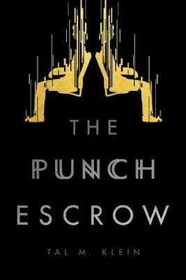 The Punch Escrow, Tal M. Klein, Book Review, InToriLex
