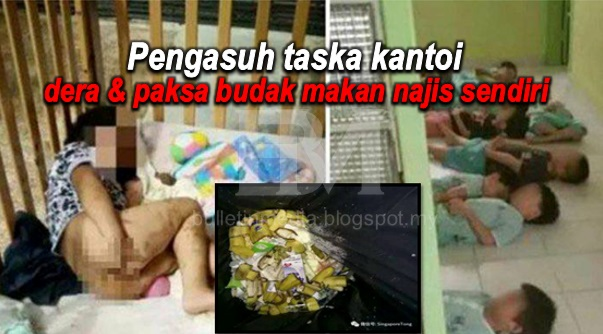 Pengasuh Taska Kantoi Dera & Paksa Budak Makan Najis Sendiri