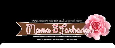 Mama3Farhanah ♥♥♥