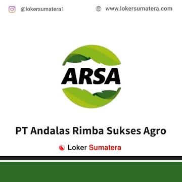Lowongan Kerja Pekanbaru, PT Andalas Rimba Sukses Agro (ARSA) Juni 2021