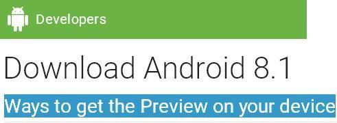 Disponibile il download di Android 8.1 Oreo Developer Preview 2. Ecco tutte le novità!