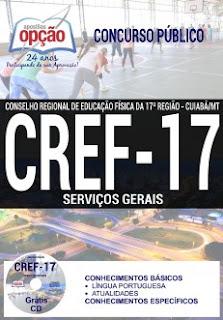 Apostila concurso CREF17 MT 2017 para todos os cargos serviços gerais