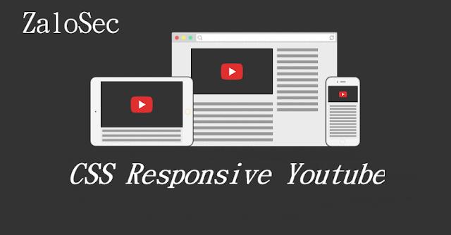 Hướng Dẫn Cách Responsive Youtube Trên Blogger, Responsive cho video Youtube, Hướng dẫn Responsive YouTube, Responsive iFrame css youtube, Hướng dẫn Responsive cho video