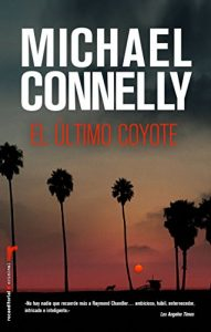 El ultimo coyote- Michael Connelly