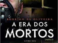 Resenha Nacional A Era dos Mortos Parte 2 - As Crônicas dos Mortos # 6 - Rodrigo de Oliveira