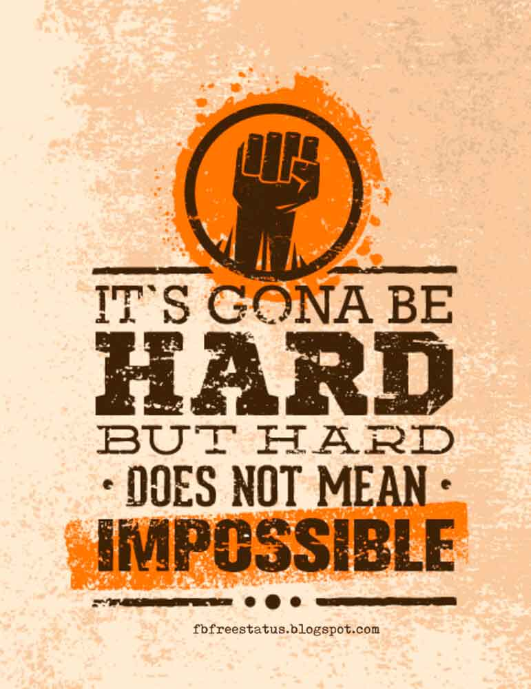 Its gonna be hard but hard does not mean impossible.