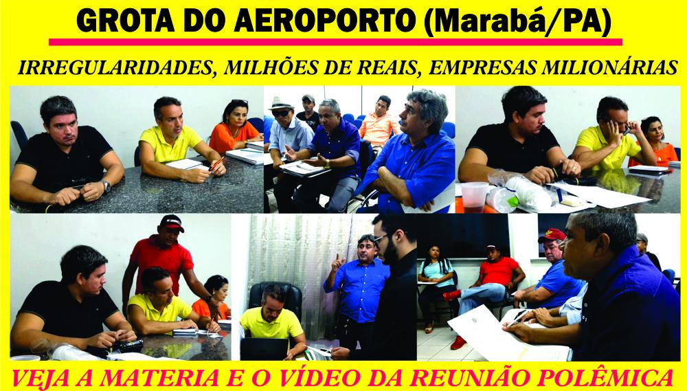 GROTA DO AEROPORTO EM MARABÁ -- REUNIÃO DEBATE IRREGULARIDADES GRAVES.. VEJA AS FOTOS