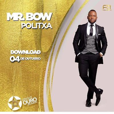 Mr. Bow - Politxa (2018) [Download]