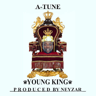 [New Music] A Tune ~ Young King (Prod. By Neyzar) download mp3