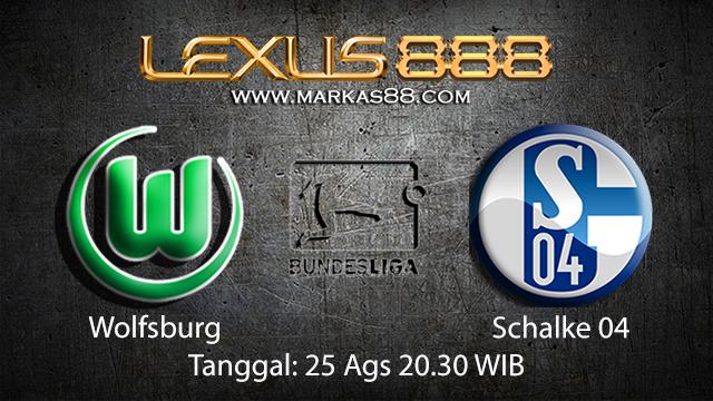 BOLA88 - PREDIKSI BOLA WOLFSBURG VS SCHALKE 04 25 AGUSTUS 2018 ( GERMAN BUNDESLIGA )