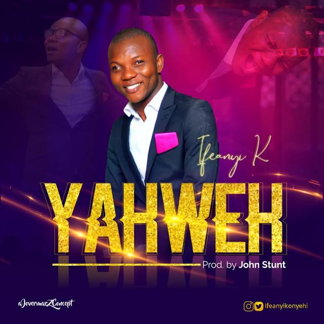 Audio: Ifeanyi Konyehi-Yahweh