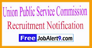 UPSC Union Public Service Commission Recruitment Notification 2017 Last Date 27-07-2017