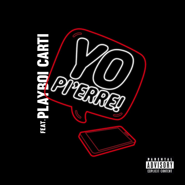 Pi'Erre Bourne - Yo Pi'erre! (feat. Playboi Carti) - Single Cover
