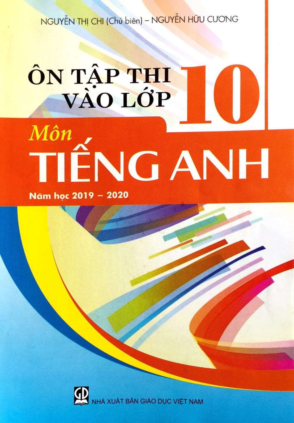 [FREE] Ôn thi vào lớp 10 môn tiếng anh năm học 2019-2020- Nguyễn Thị Chi (file word)
