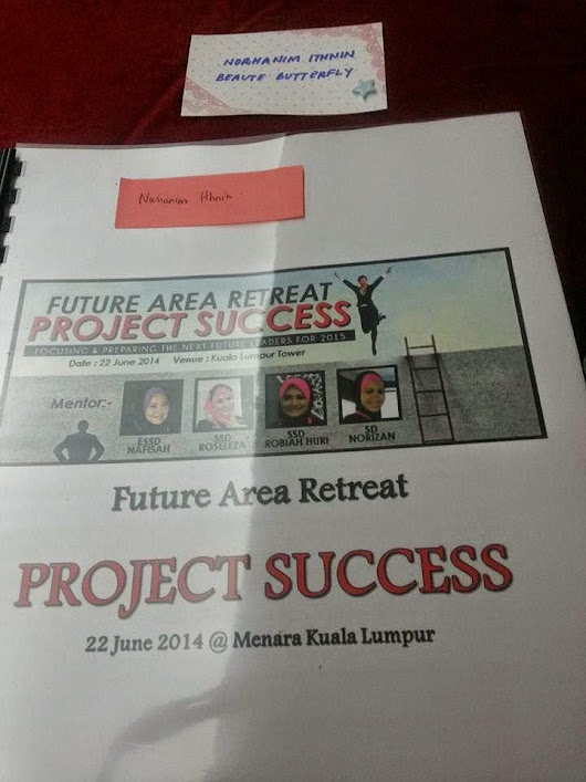 PROJECT SUCCESS RETREAT @ FUTURE AREA