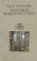 http://www.antykwariat.waw.pl/ksiazka,1046582/igor_newerly_wzgorze_blekitnego_snu,33974.html