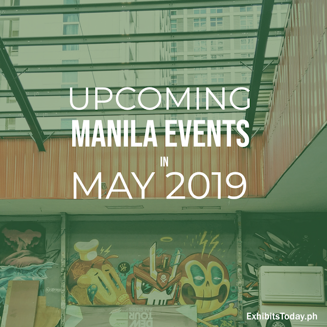 Upcoming Manila Events in May 2019