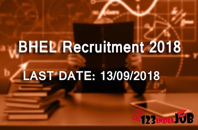 BHEL recruitment 2018 last date 13/09/2018 [529 post]