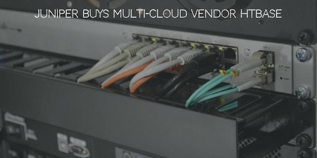 Juniper Buys Multi-cloud vendor HTBASE
