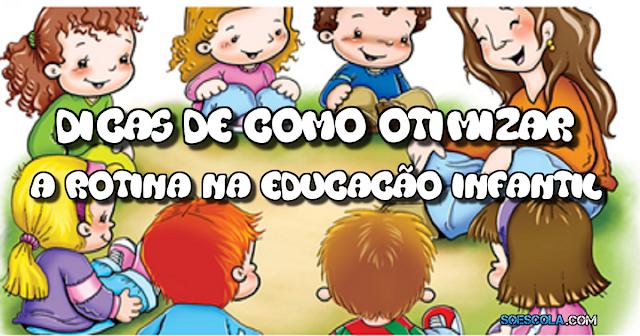 A rotina da educação infantil pode ser facilitadora ou cerceadora do desenvolvimento e da aprendizagem.