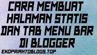 Cara membuat halaman statis dan tab menu bar di blogger