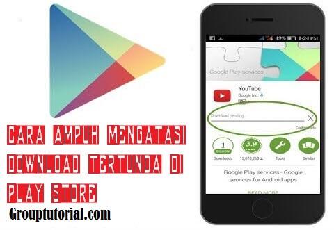 Tutorial Mengatasi Download Tertunda Di Play Store