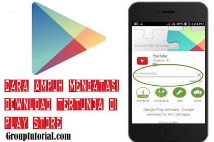 Tutorial Mengatasi Download Tertunda Di Play Store