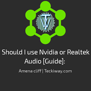 Should I use Nvidia or Realtek Audio
