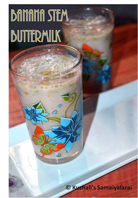 BANANA STEM BUTTERMILK(VAAZHAITHANDU MOR) - BEAT THE HEAT - SUMMER COOLANT RECIPES