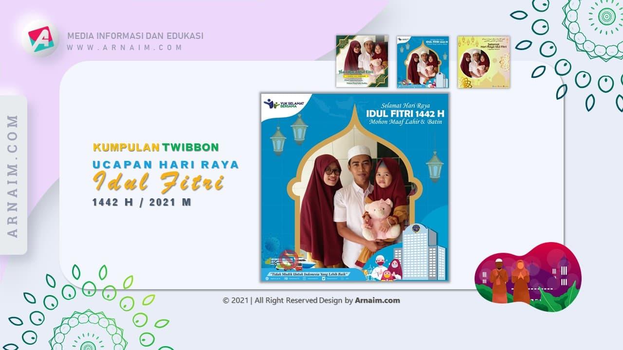 ARNAIM.COM - KUMPULAN TWIBBON UCAPAN HARI RAYA IDUL FITRI 1442 H - BLUE DESIGN
