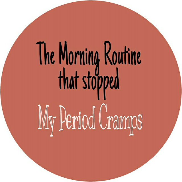 My morning routine that stopped period cramps for good