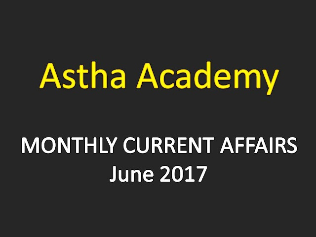 Astha Current Affairs Monthly - June 2017